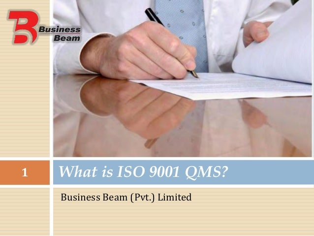 What is ISO 9001 QMS?1 Business Beam (Pvt.) Limited