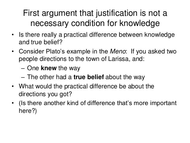 First argument that justification is not a necessary condition for knowledge • Is there really a practical difference betw...