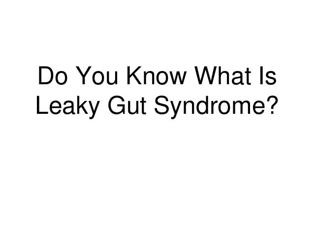 Do You Know What Is Leaky Gut Syndrome?