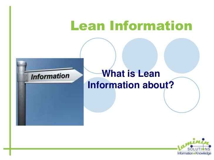 Lean Information<br />What is Lean Information about?<br />