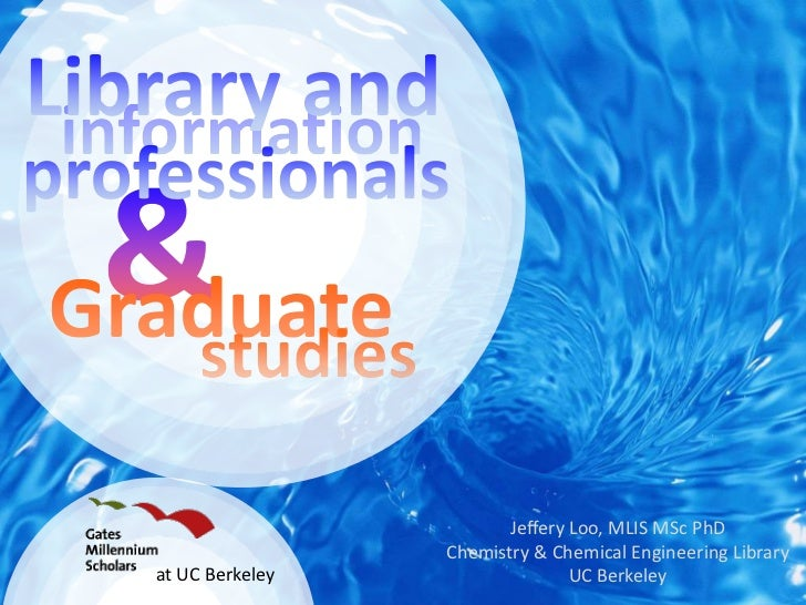Library and<br />information<br />professionals<br />&<br />Graduate<br />studies<br />Jeffery Loo, MLIS MSc PhD<br />Chem...