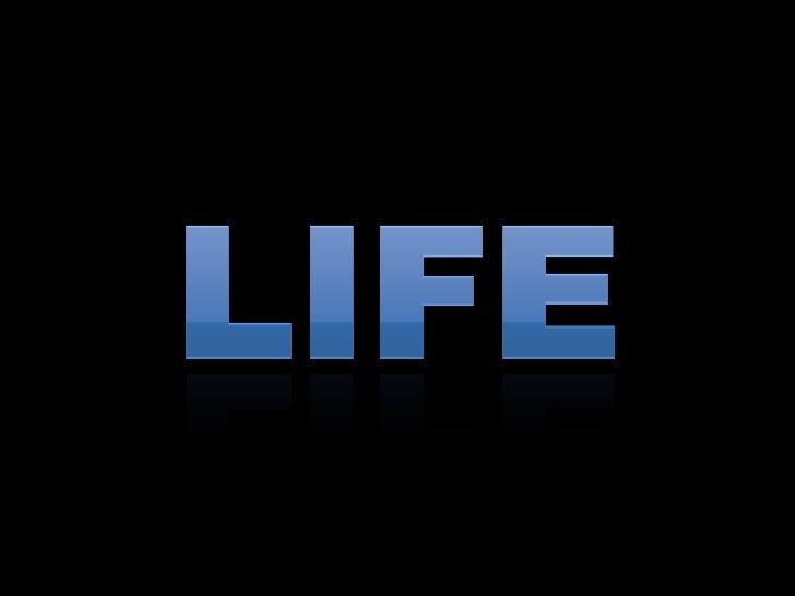 Life<br />