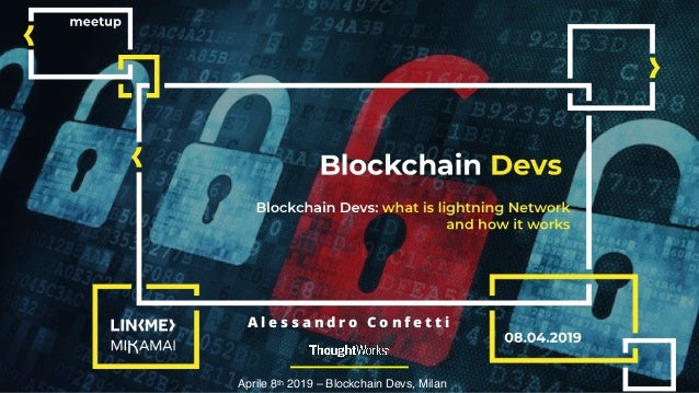 1 Aprile 8th 2019 – Blockchain Devs, Milan A l e s s a n d r o C o n f e t t i