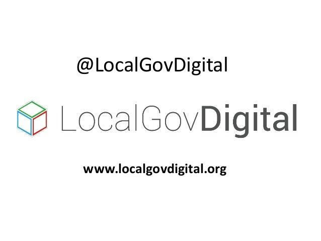 www.localgovdigital.org @LocalGovDigital