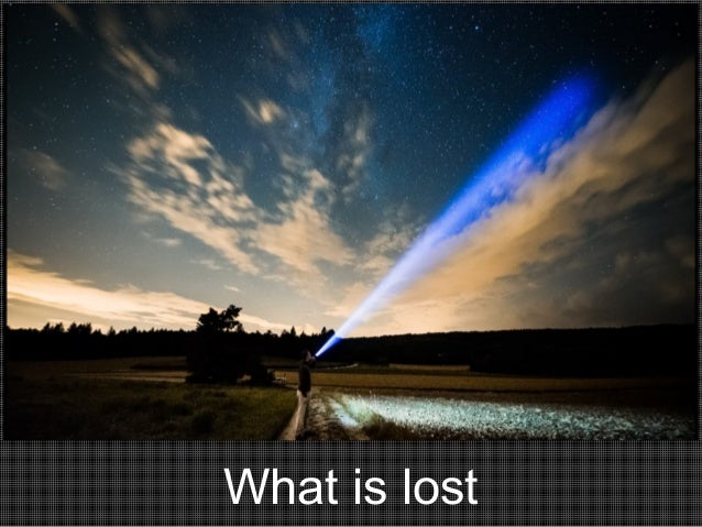 What is lost
