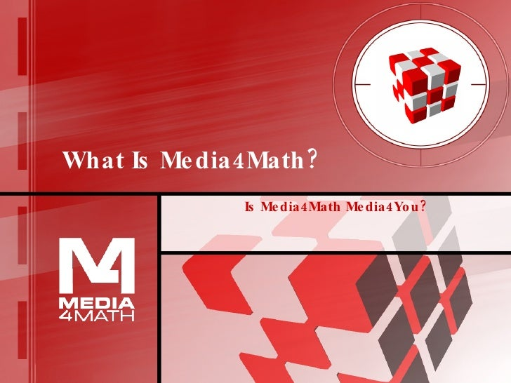What Is Media4Math? Is Media4Math Media4You?