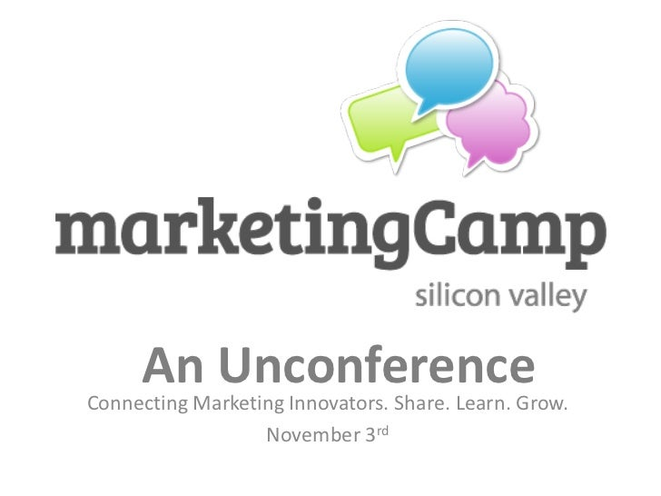 An UnconferenceConnecting Marketing Innovators. Share. Learn. Grow.                  November 3rd