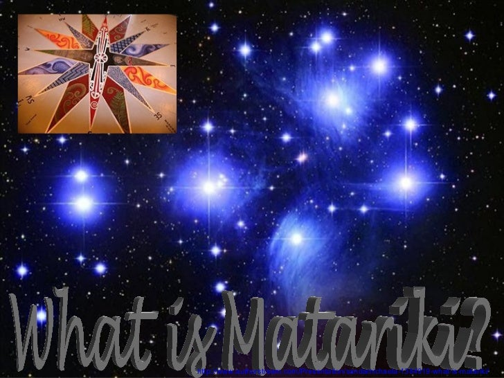 http://www.authorstream.com/Presentation/sandamichaela-1384919-what-is-matariki/