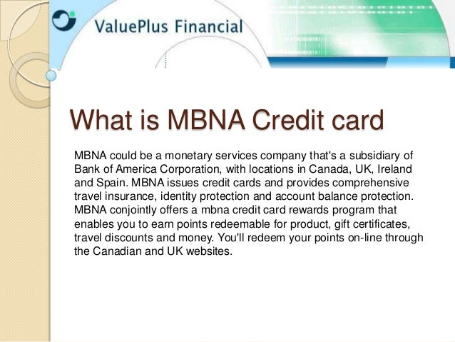 What is mbna credit card what is mbna credit cardmbna could be a monetary services company thats a subsidiary ofbank of reheart Gallery