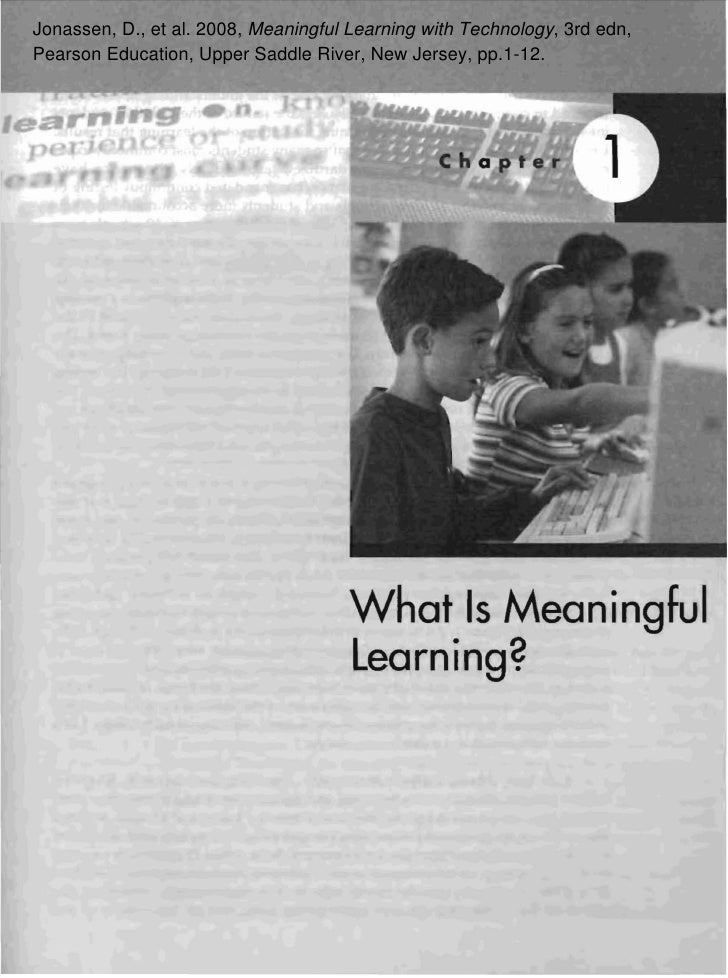 Jonassen, D., et al. 2008, Meaningful Learning with Technology, 3rd edn, Pearson Education, Upper Saddle River, New Jersey...