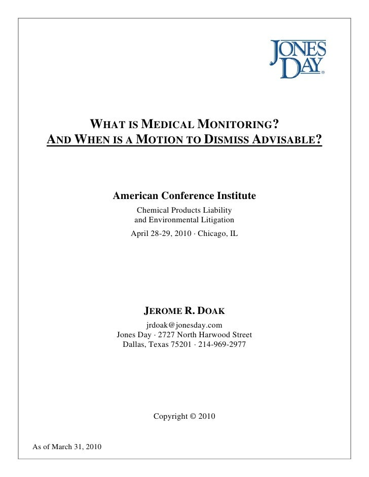 WHAT IS MEDICAL MONITORING?     AND WHEN IS A MOTION TO DISMISS ADVISABLE?                           American Conference I...