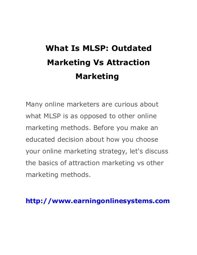 What Is MLSP: Outdated      Marketing Vs Attraction               MarketingMany online marketers are curious aboutwhat MLS...
