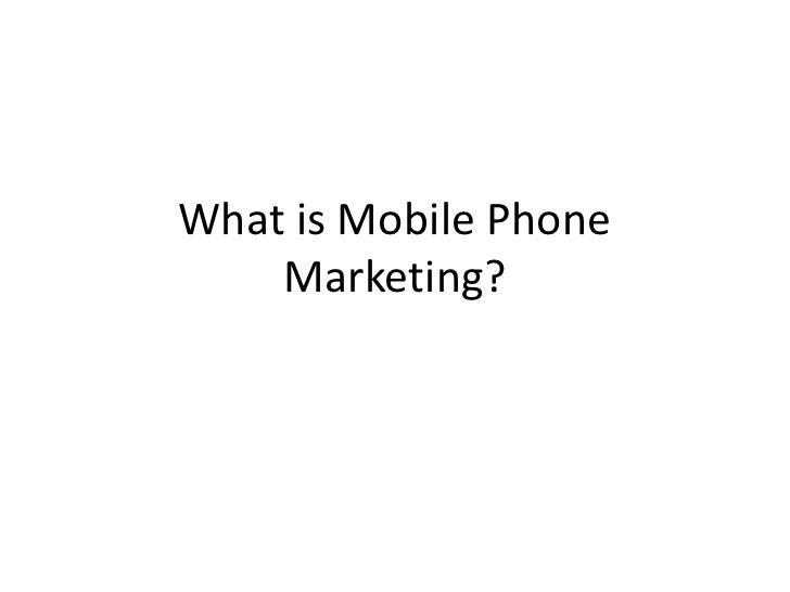 What is Mobile Phone Marketing?<br />
