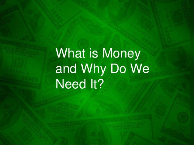 """why i need money """"a wise person should have money in their head, but not in their heart  """"every  time you borrow money, you're robbing your future self."""