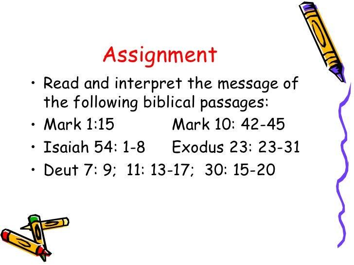 Assignment <ul><li>Read and interpret the message of the following biblical passages: </li></ul><ul><li>Mark 1:15 Mark 10:...