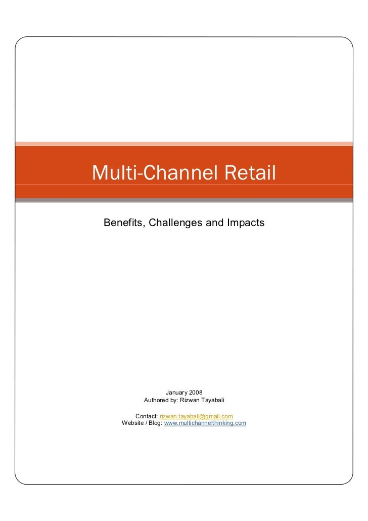 Multi-Channel Retail   Benefits, Challenges and Impacts                       January 2008            Authored by: Rizwan ...