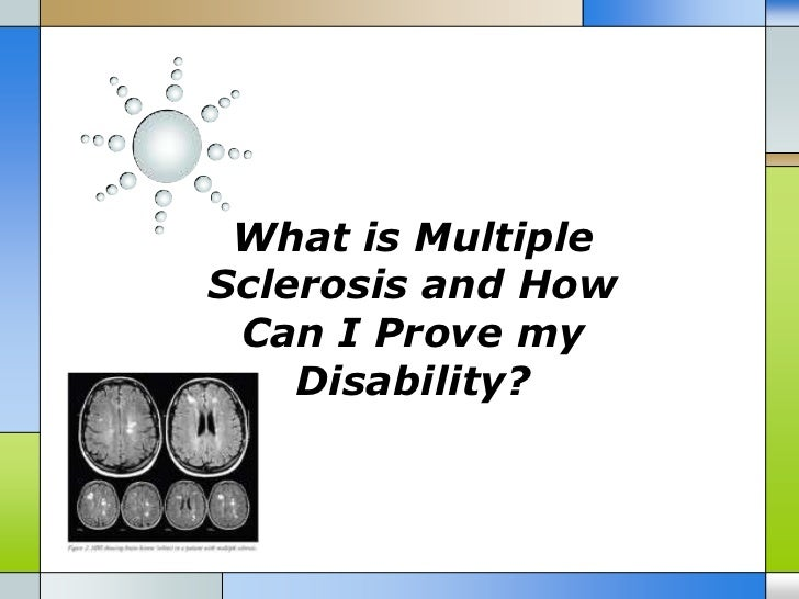 What is MultipleSclerosis and How Can I Prove my    Disability?