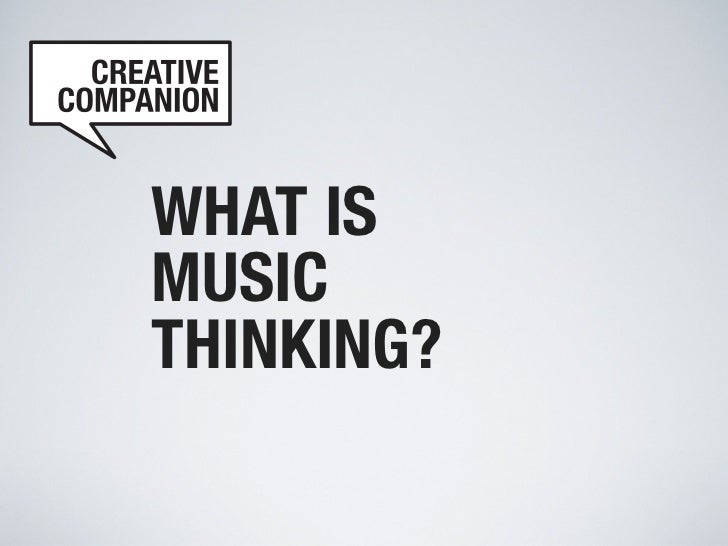 WHAT ISMUSICTHINKING?
