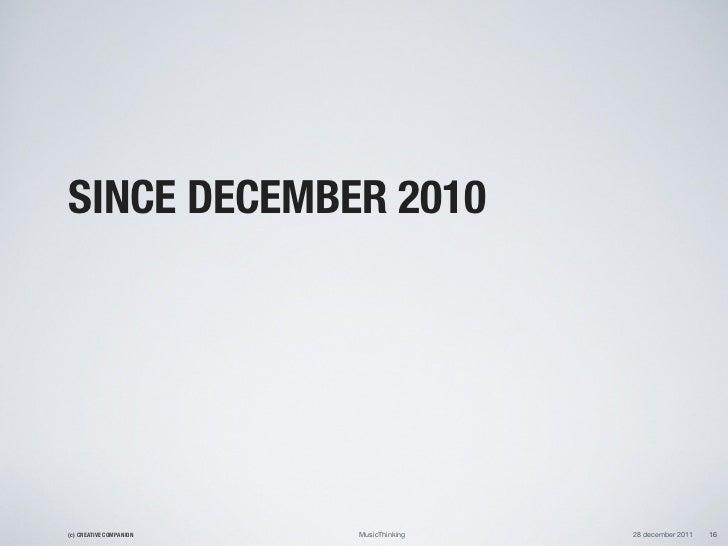 SINCE DECEMBER 2010(c) CREATIVE COMPANION   MusicThinking   28 december 2011   16