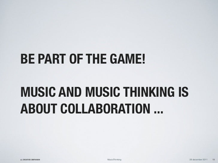 BE PART OF THE GAME!MUSIC AND MUSIC THINKING ISABOUT COLLABORATION ...(c) CREATIVE COMPANION   MusicThinking   28 december...