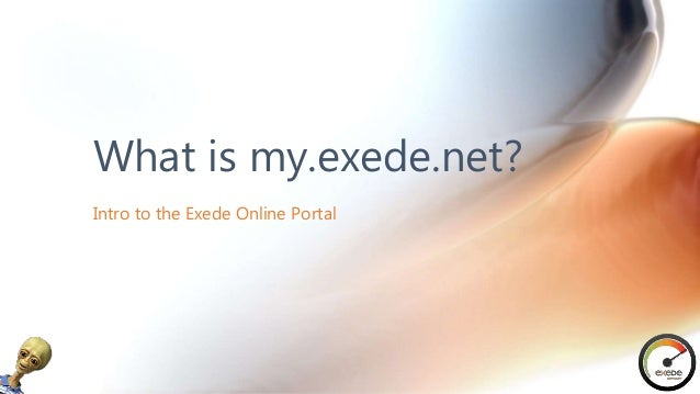Intro to the Exede Online Portal What is my.exede.net?