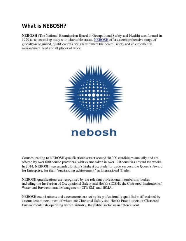 What Is NEBOSH The National Examination Board In Occupational Safety And Health Technical Standards Are Overseen By A Qualification