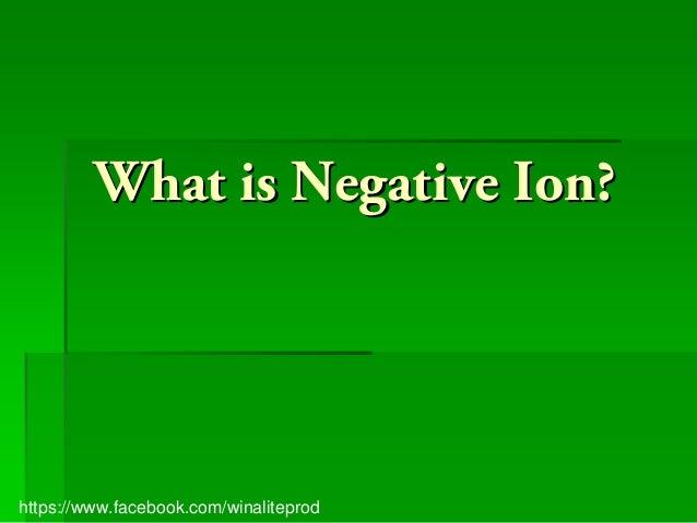 What is Negative Ion?https://www.facebook.com/winaliteprod