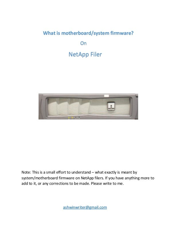 What is motherboard/system firmware? On NetApp Filer Note: This is a small effort to understand – what exactly is meant by...