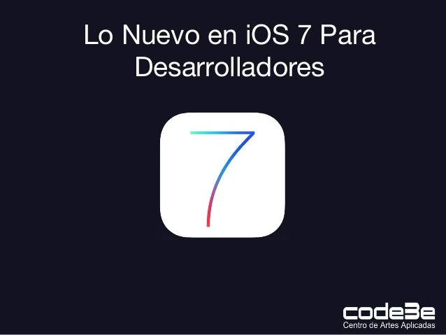 Lo Nuevo en iOS 7 Para Desarrolladores