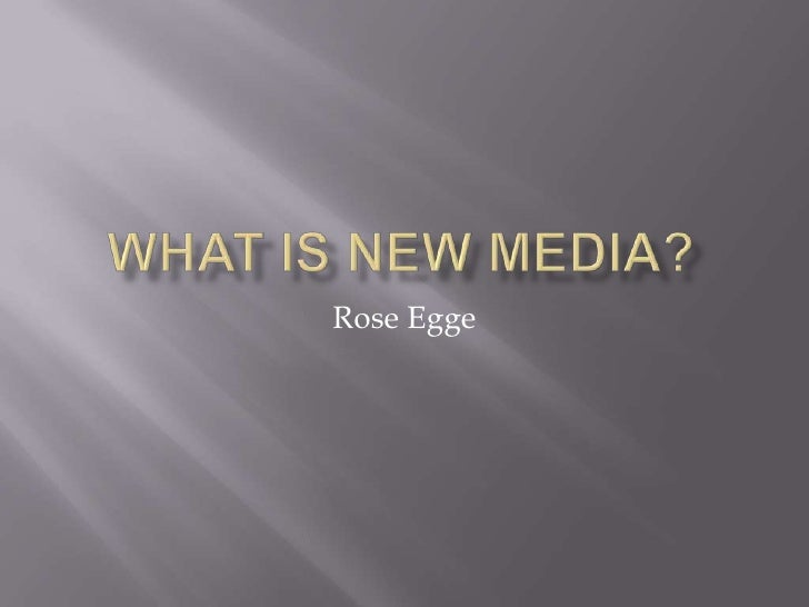 What is new media?<br />Rose Egge<br />