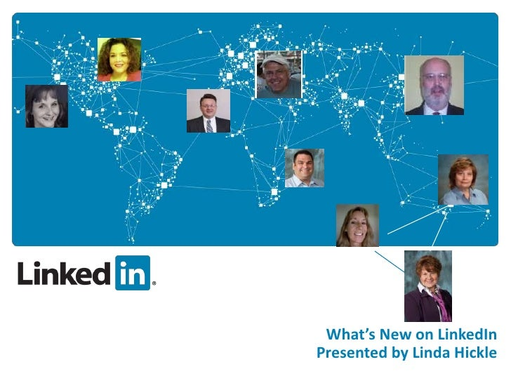 What's New on LinkedIn<br />Presented by Linda Hickle<br />