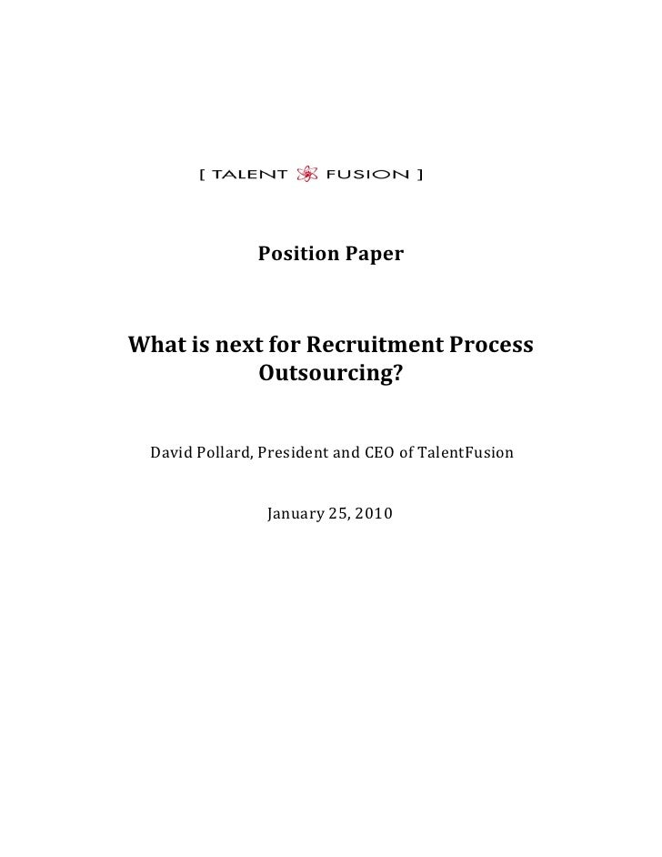 Position Paper    What is next for Recruitment Process            Outsourcing?     David Pollard, President and CEO of Tal...