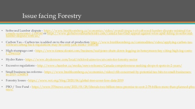 Issue facing Forestry • Softwood Lumber dispute - https://www.bnnbloomberg.ca/economics/video/overall-impact-of-softwood-l...