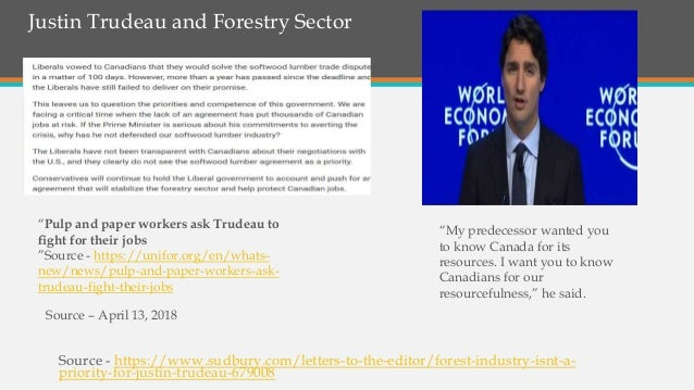 Justin Trudeau and Forestry Sector Source - https://www.sudbury.com/letters-to-the-editor/forest-industry-isnt-a- priority...