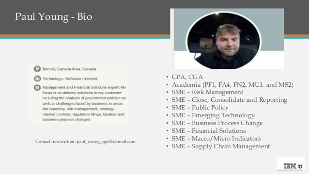 Paul Young - Bio • CPA, CGA • Academia (PF1, FA4, FN2, MU1. and MS2) • SME – Risk Management • SME – Close, Consolidate an...
