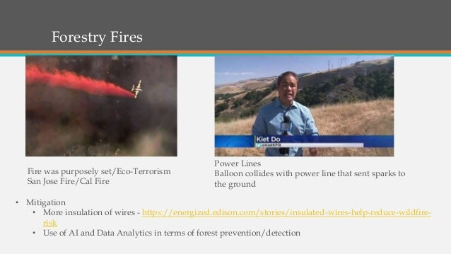 Forestry Fires Fire was purposely set/Eco-Terrorism San Jose Fire/Cal Fire Power Lines Balloon collides with power line th...