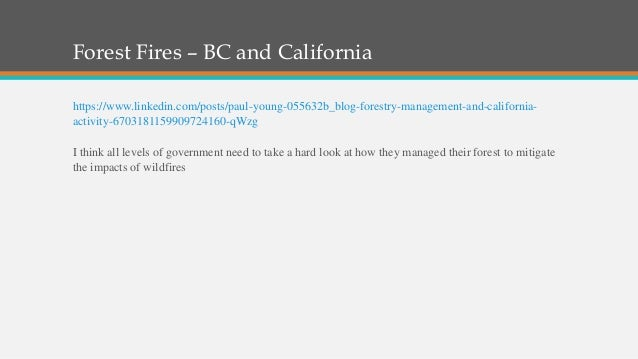 Forest Fires – BC and California https://www.linkedin.com/posts/paul-young-055632b_blog-forestry-management-and-california...