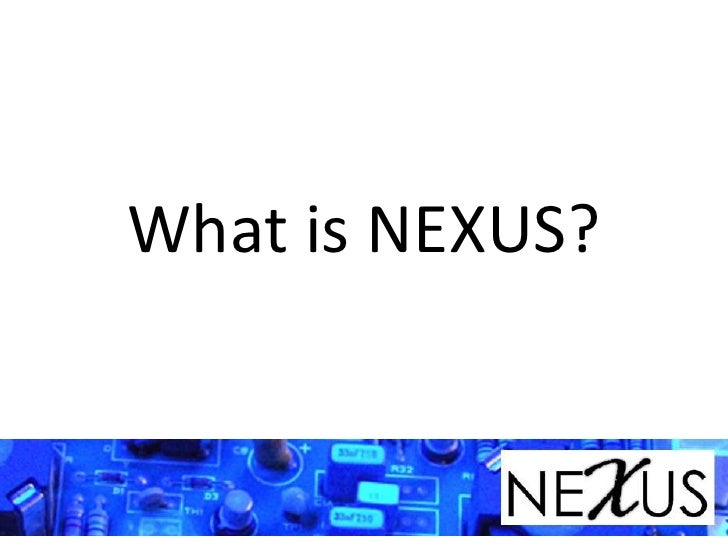 What is NEXUS?
