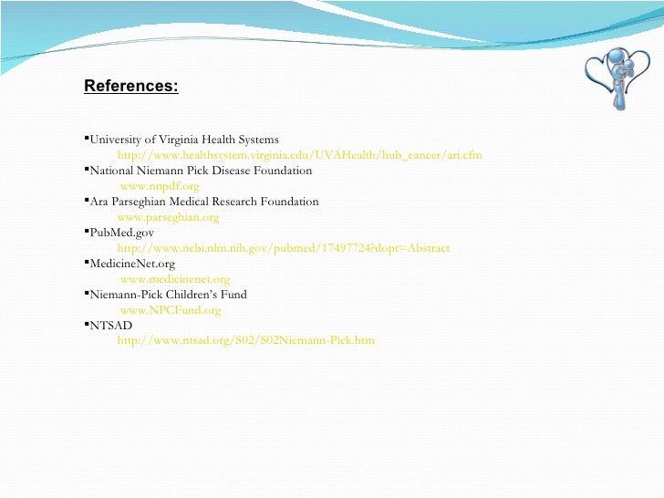<ul><li>References: </li></ul><ul><li>University of Virginia Health Systems </li></ul><ul><ul><li>http://www.healthsystem....