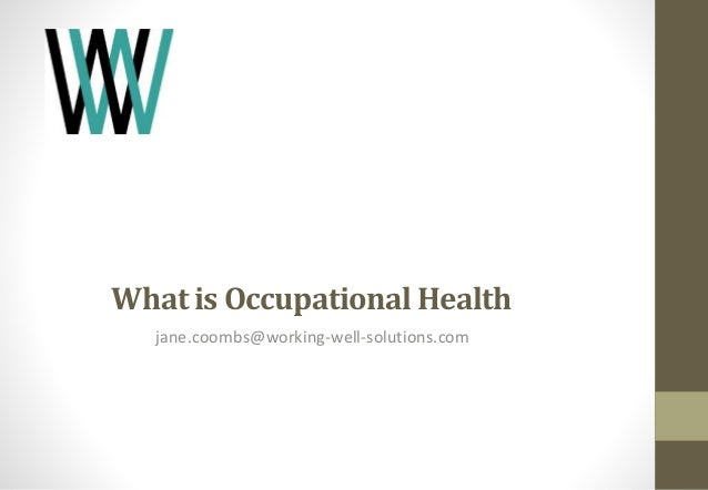 What is Occupational Health  jane.coombs@working-well-solutions.com