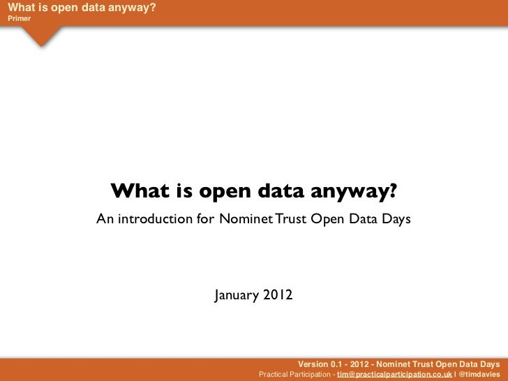 What is open data anyway?Primer                 What is open data anyway?              An introduction for Nominet Trust O...
