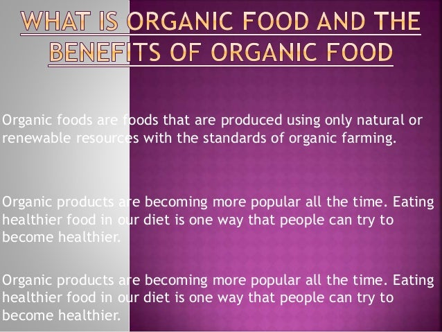What is organic food and the benefits of organic food