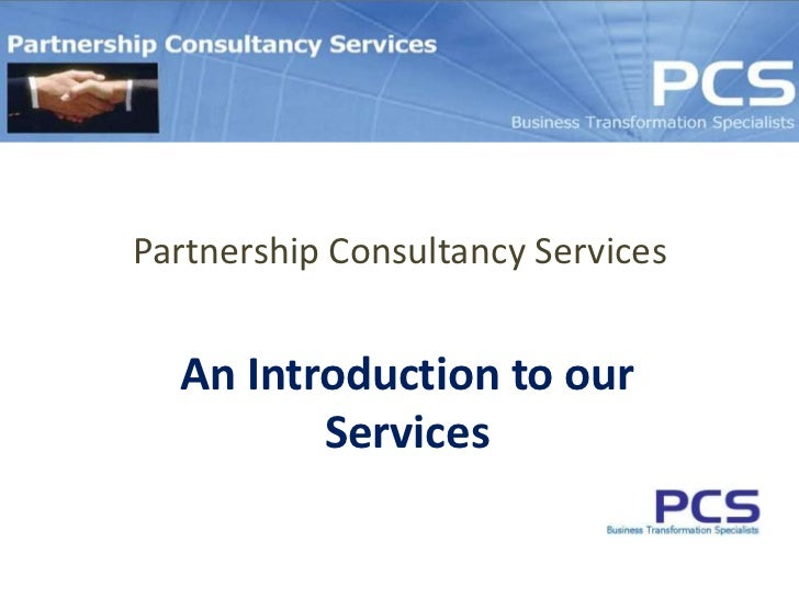 Partnership Consultancy Services<br />An Introduction to our Services<br />