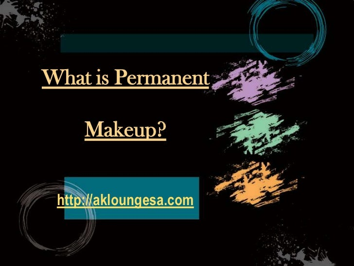 What is Permanent Makeup?http://akloungesa.com<br />
