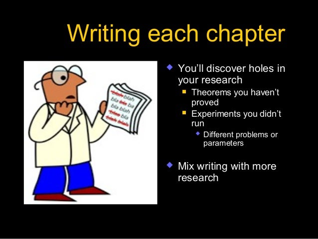 writing ph d thesis The general idea: a thesis is a hypothesis or conjecture a phd dissertation is a lengthy, formal document that argues in defense of a particular thesis.