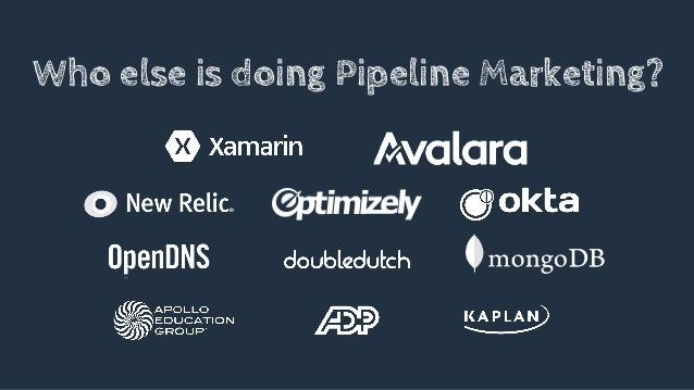 Who else is doing Pipeline Marketing?