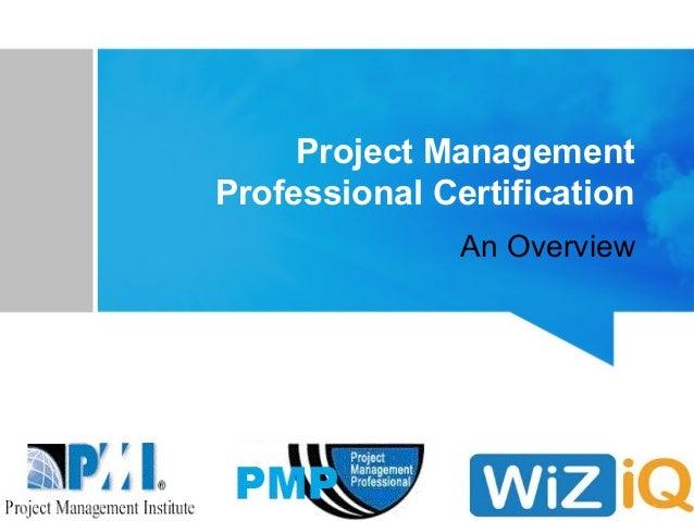 Project ManagementProfessional CertificationAn Overview