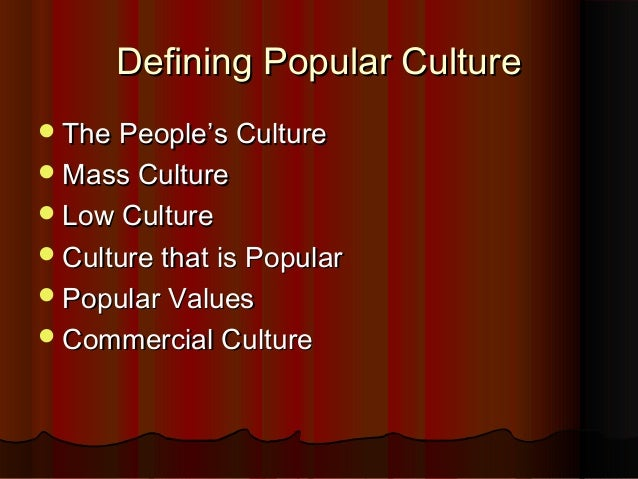 What is Popular Culture? Slide 2