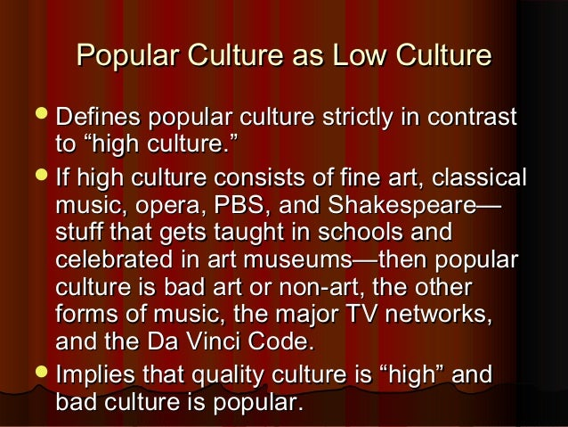 "what is pop culture Pop culture is just the kind of ""stuff"" that gets churned out by the ton for the mass  audience think tabloid newspapers, radio from the 1920s, film, television post."
