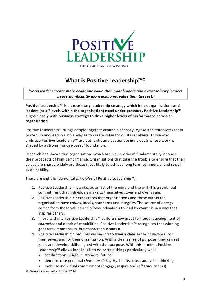 What is Positive Leadership™?   'Good leaders create more economic value than poor leaders and extraordinary leaders      ...